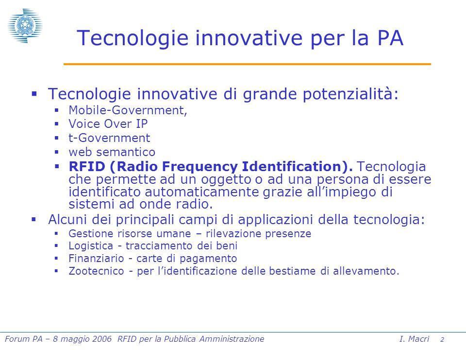 3 Forum PA – 8 maggio 2006 RFID per la Pubblica Amministrazione I.
