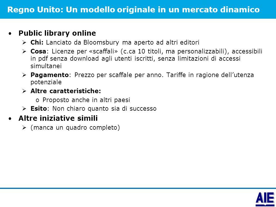 Regno Unito: Un modello originale in un mercato dinamico Public library online  Chi: Lanciato da Bloomsbury ma aperto ad altri editori  Cosa: Licenz