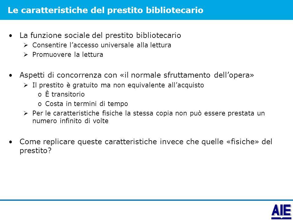 Le caratteristiche del prestito bibliotecario La funzione sociale del prestito bibliotecario  Consentire l'accesso universale alla lettura  Promuove