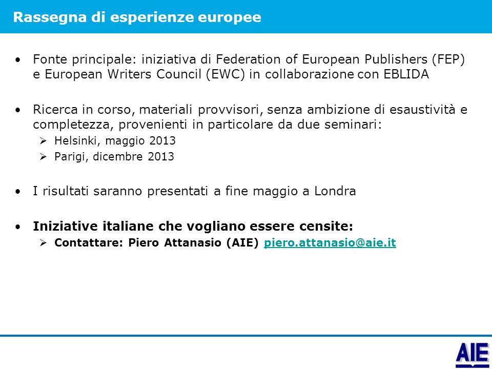 Rassegna di esperienze europee Fonte principale: iniziativa di Federation of European Publishers (FEP) e European Writers Council (EWC) in collaborazi