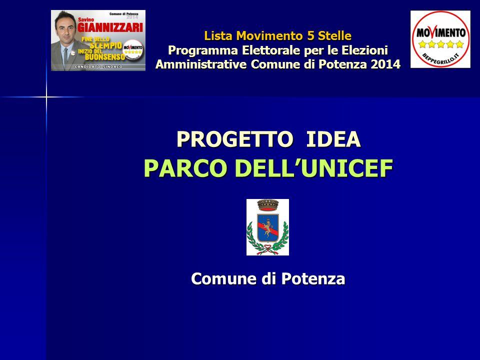 PROGETTO IDEA PARCO DELL'UNICEF Comune di Potenza Lista Movimento 5 Stelle Programma Elettorale per le Elezioni Amministrative Comune di Potenza 2014