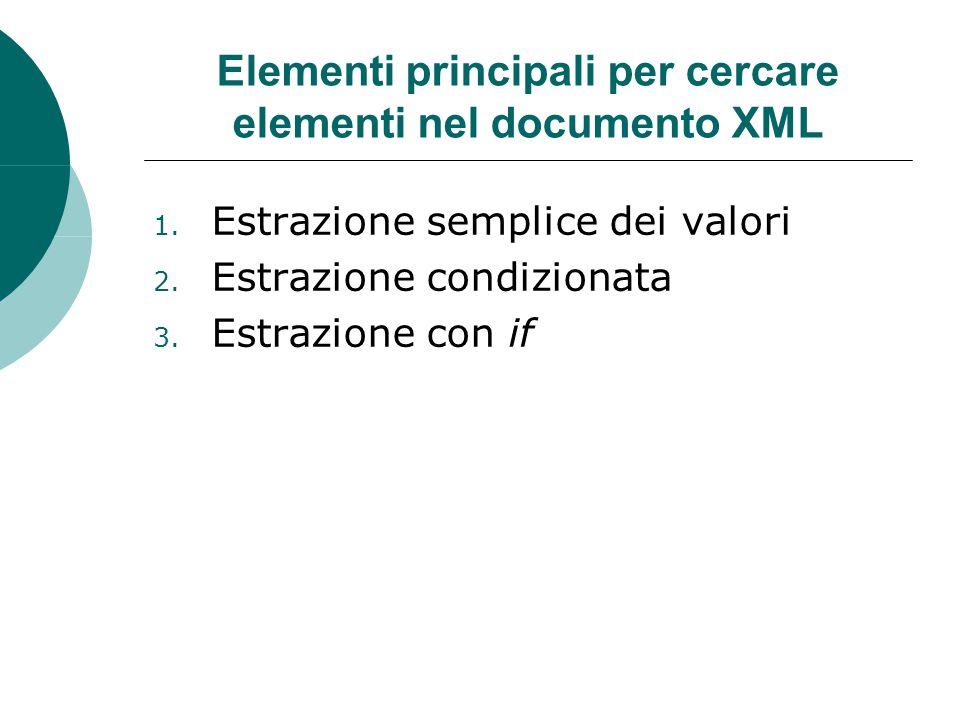 Elementi principali per cercare elementi nel documento XML 1.
