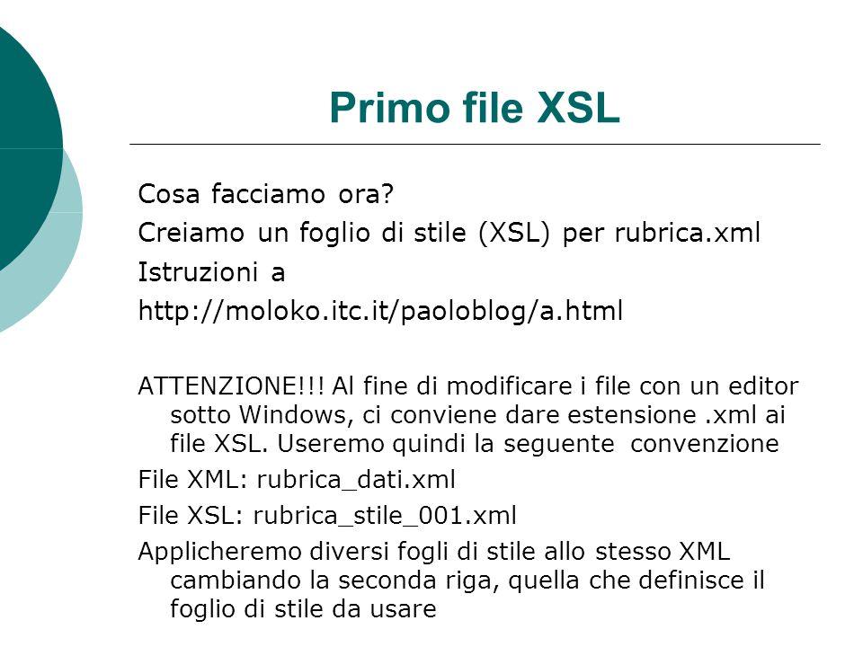 Primo file XSL Cosa facciamo ora.