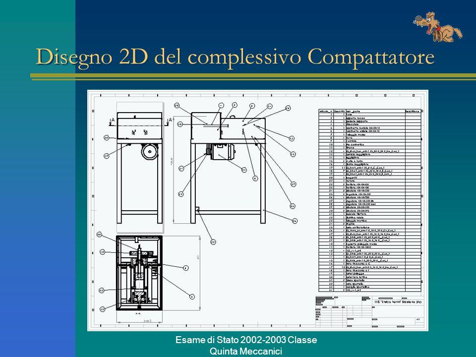 Esame di Stato 2002-2003 Classe Quinta Meccanici Disegno 2D del complessivo Compattatore