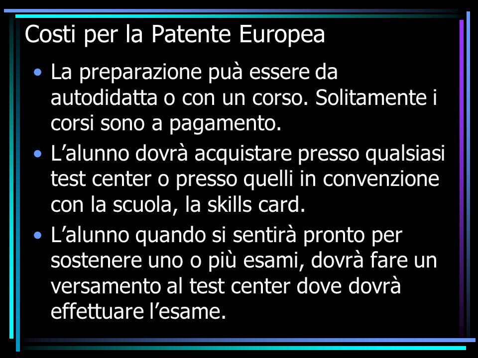Costi per la Patente Europea La preparazione puà essere da autodidatta o con un corso.