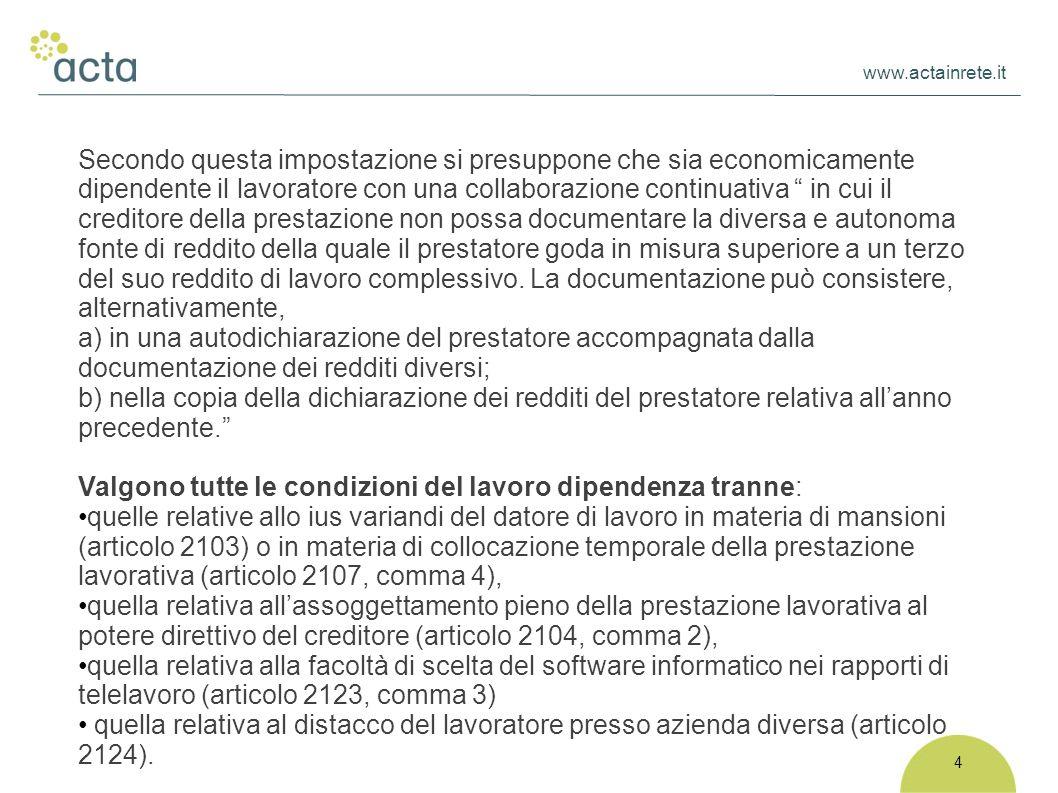 """www.actainrete.it 4 Secondo questa impostazione si presuppone che sia economicamente dipendente il lavoratore con una collaborazione continuativa """" in"""