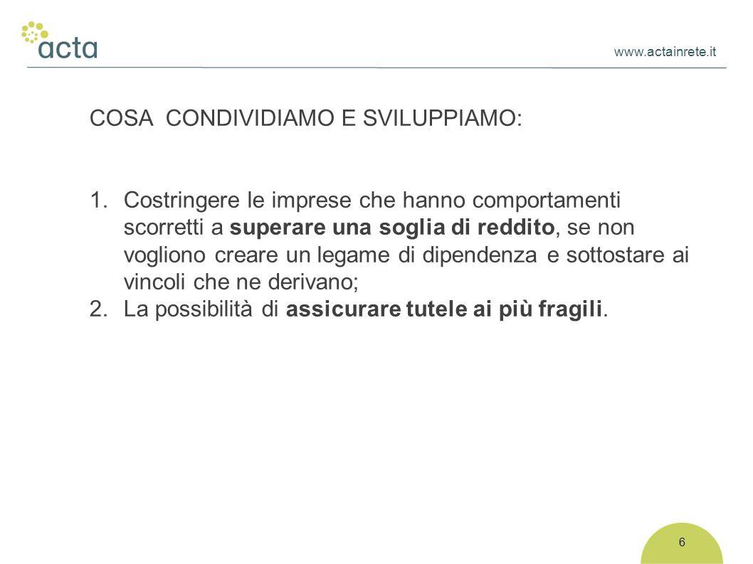 www.actainrete.it 6 COSA CONDIVIDIAMO E SVILUPPIAMO: 1.