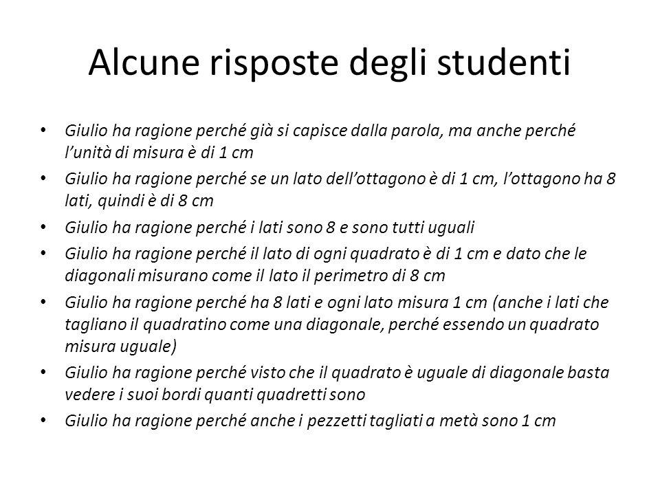 Alcune risposte degli studenti Giulio ha ragione perché già si capisce dalla parola, ma anche perché l'unità di misura è di 1 cm Giulio ha ragione per