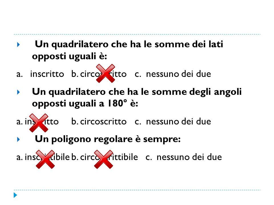  Il centro della circonferenza circoscritta è: a.l'incentro b.