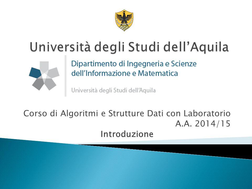 Corso di Algoritmi e Strutture Dati con Laboratorio A.A. 2014/15 Introduzione