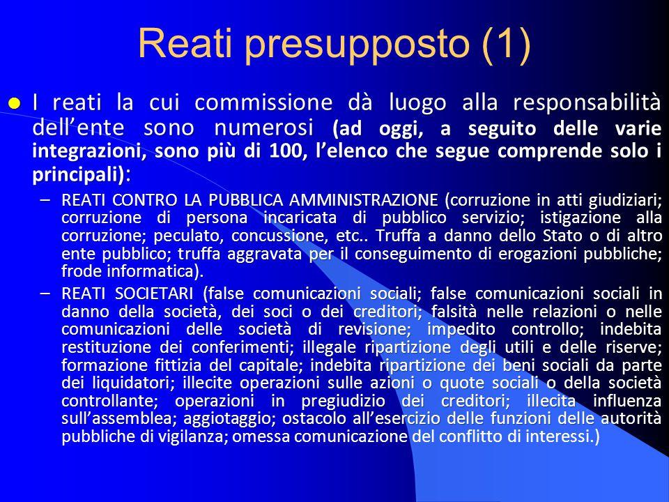 Reati presupposto (2) l Altri reati la cui commissione dà luogo alla responsabilità dell'ente sono: –REATI TRANSNAZIONALI con riferimento ai reati di: associazione per delinquere; associazione di tipo mafioso, etc.