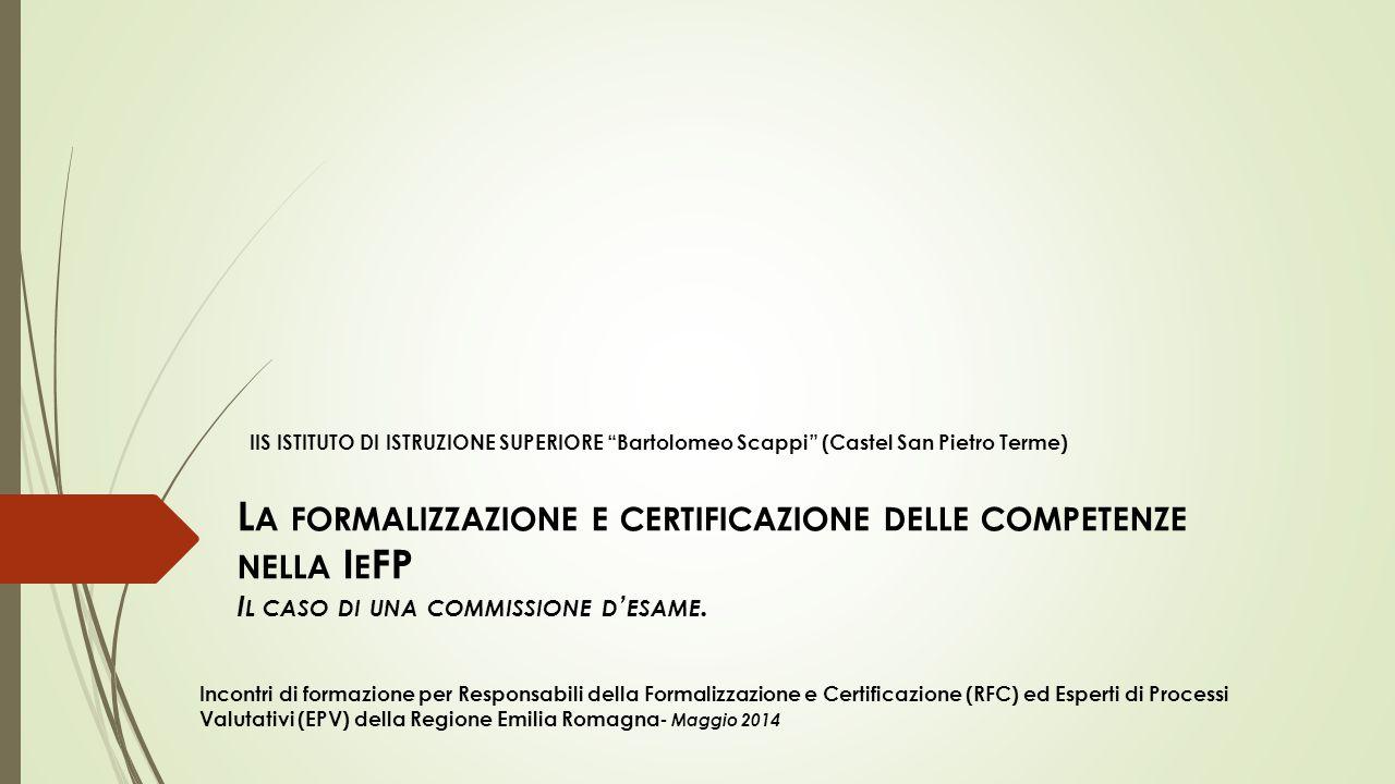 L A FORMALIZZAZIONE E CERTIFICAZIONE DELLE COMPETENZE NELLA I E FP I L CASO DI UNA COMMISSIONE D ' ESAME.