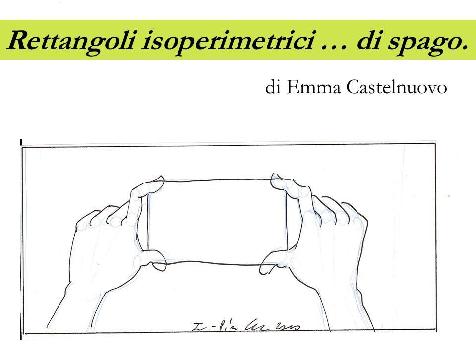 Rettangoli isoperimetrici … di spago. di Emma Castelnuovo