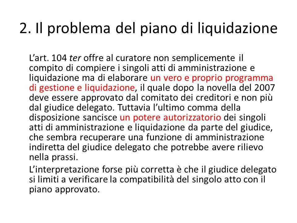 2. Il problema del piano di liquidazione L'art.