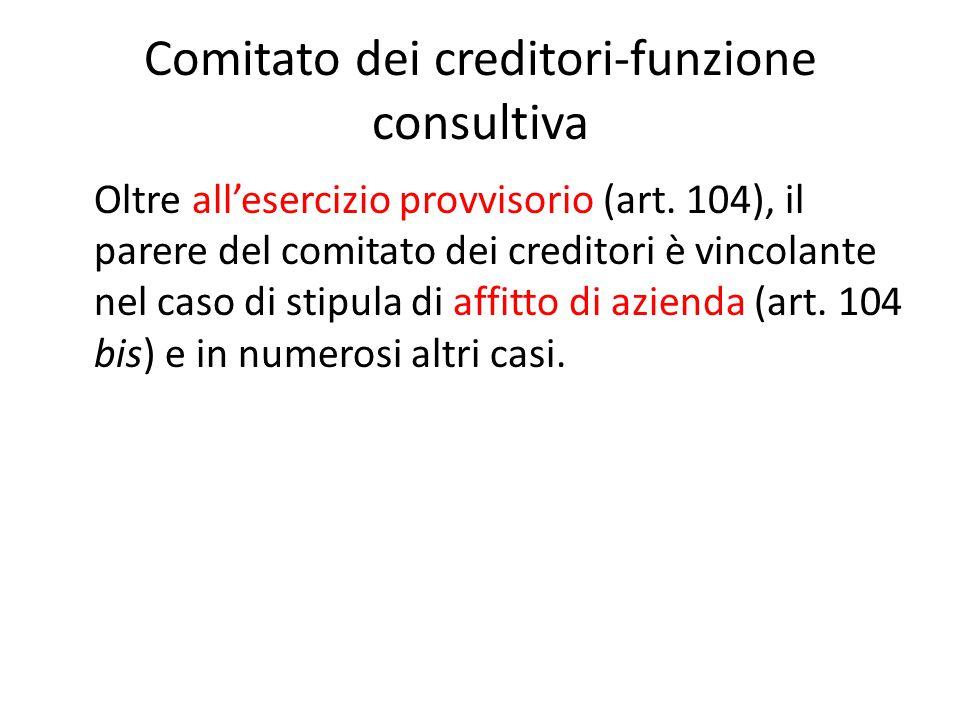 Comitato dei creditori-funzione consultiva Oltre all'esercizio provvisorio (art.
