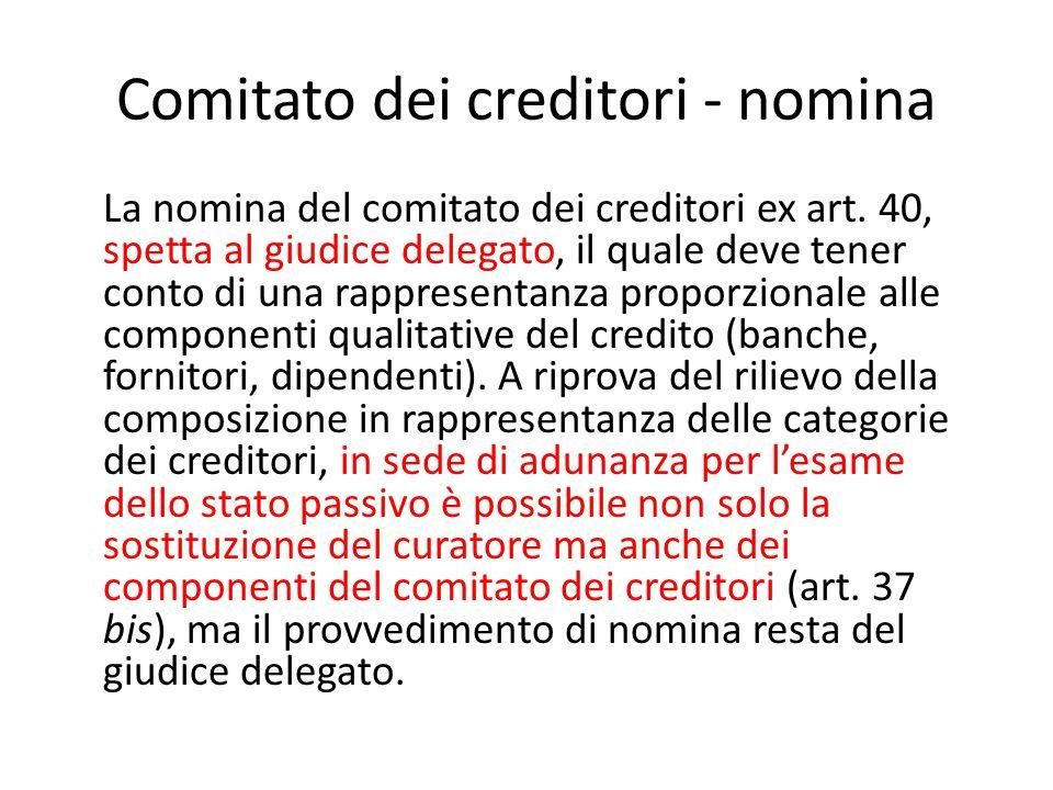 Comitato dei creditori - nomina La nomina del comitato dei creditori ex art.
