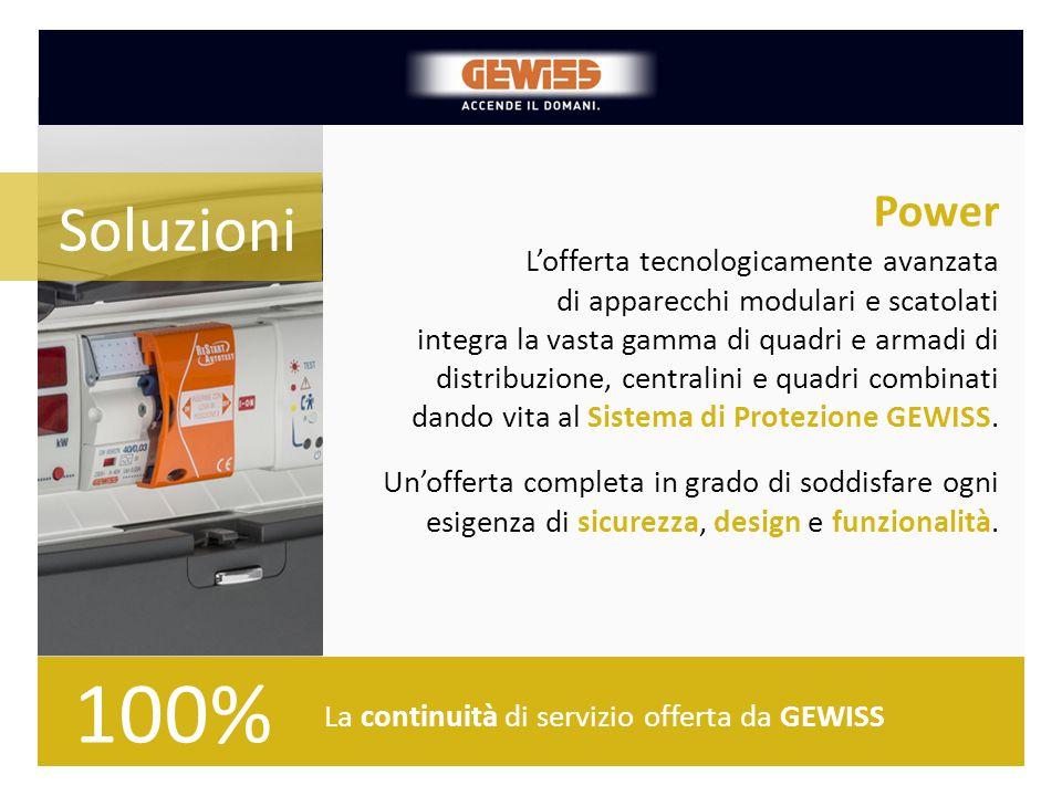 Power La continuità di servizio offerta da GEWISS L'offerta tecnologicamente avanzata di apparecchi modulari e scatolati integra la vasta gamma di qua