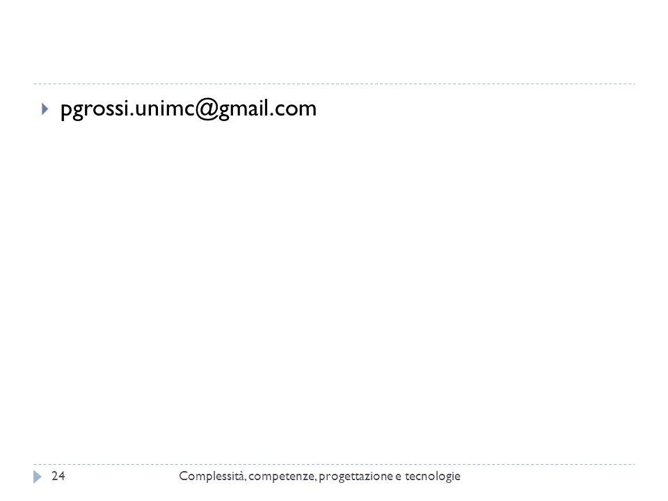 Complessità, competenze, progettazione e tecnologie24  pgrossi.unimc@gmail.com