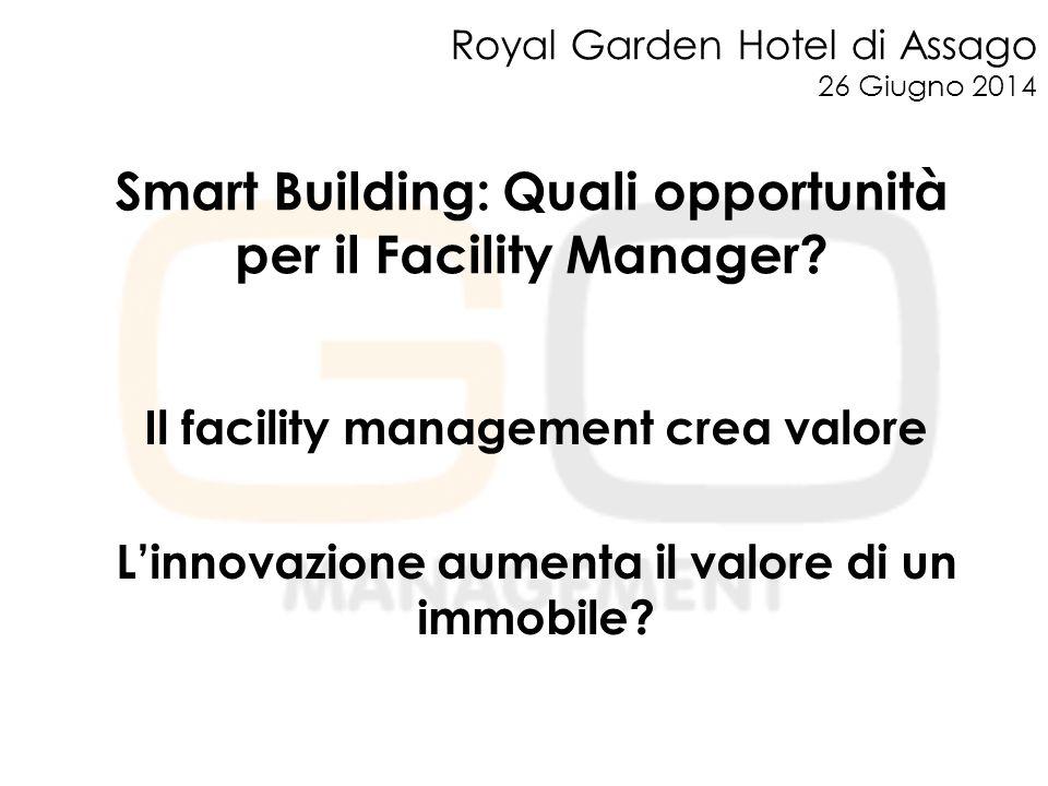 Il facility management crea valore L'innovazione aumenta il valore di un immobile.