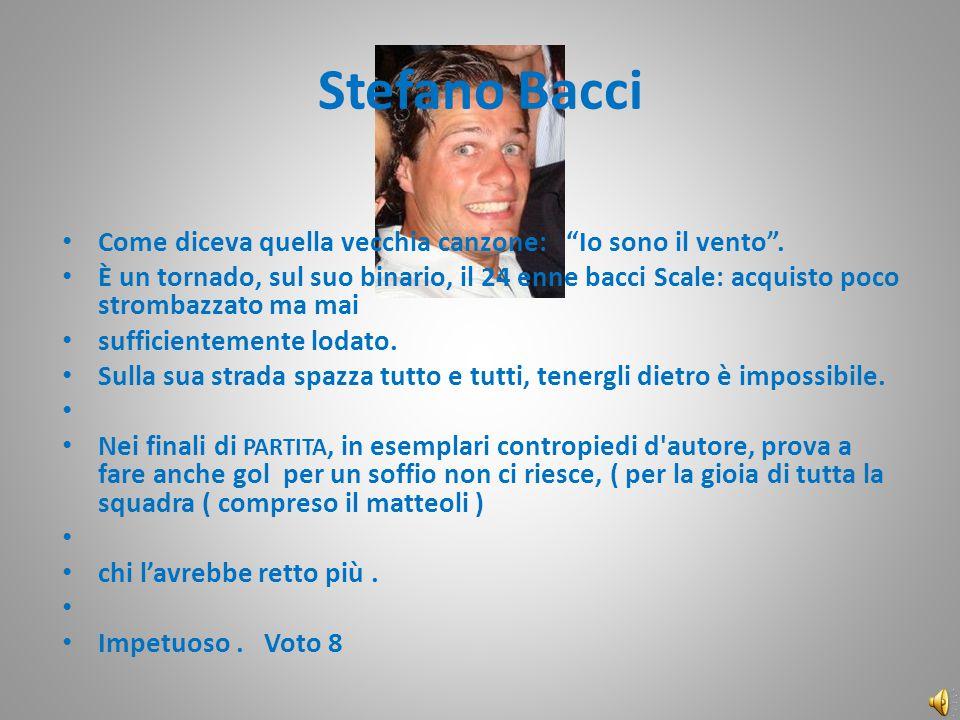 Stefano Bacci Come diceva quella vecchia canzone: Io sono il vento .