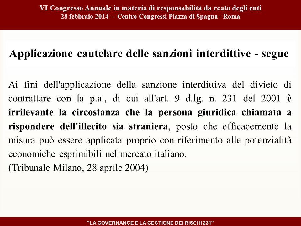 Applicazione cautelare delle sanzioni interdittive - segue Ai fini dell applicazione della sanzione interdittiva del divieto di contrattare con la p.a., di cui all art.