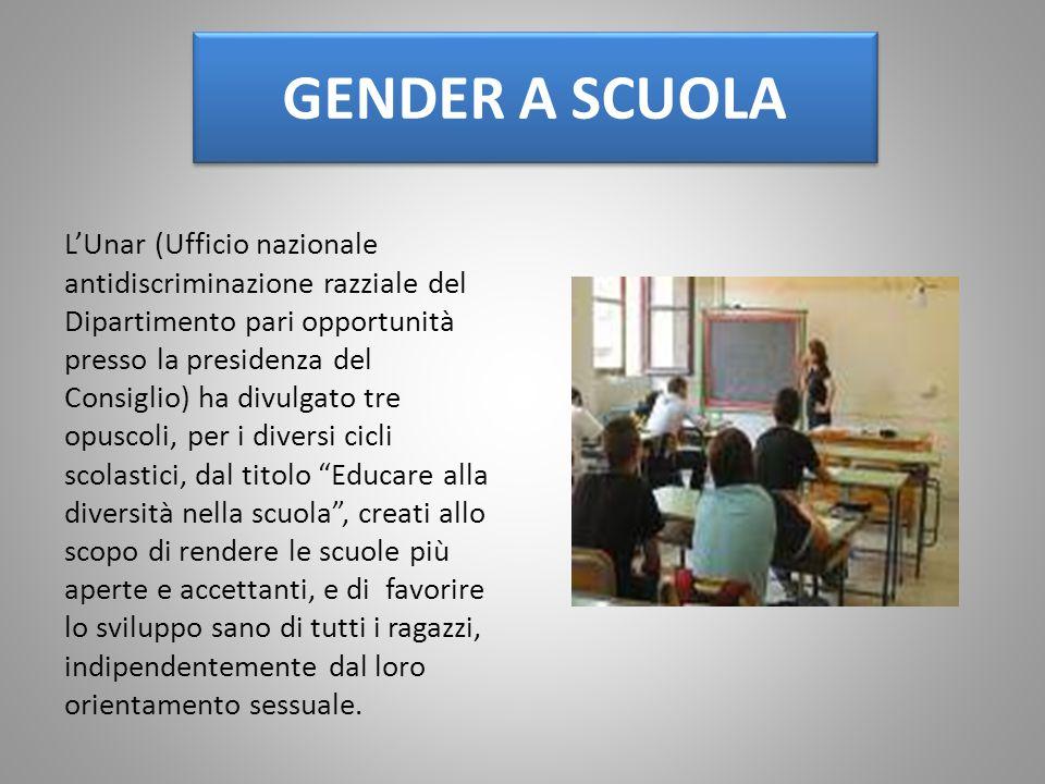 GENDER A SCUOLA L'Unar (Ufficio nazionale antidiscriminazione razziale del Dipartimento pari opportunità presso la presidenza del Consiglio) ha divulg