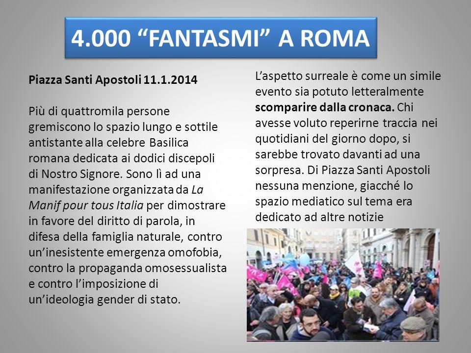 4.000 FANTASMI A ROMA Piazza Santi Apostoli 11.1.2014 Più di quattromila persone gremiscono lo spazio lungo e sottile antistante alla celebre Basilica romana dedicata ai dodici discepoli di Nostro Signore.