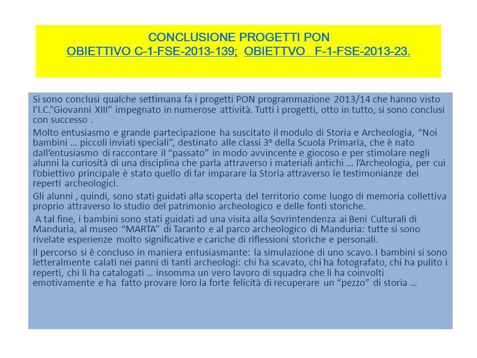 CONCLUSIONE PROGETTI PON OBIETTIVO C-1-FSE-2013-139; OBIETTVO F-1-FSE-2013-23.