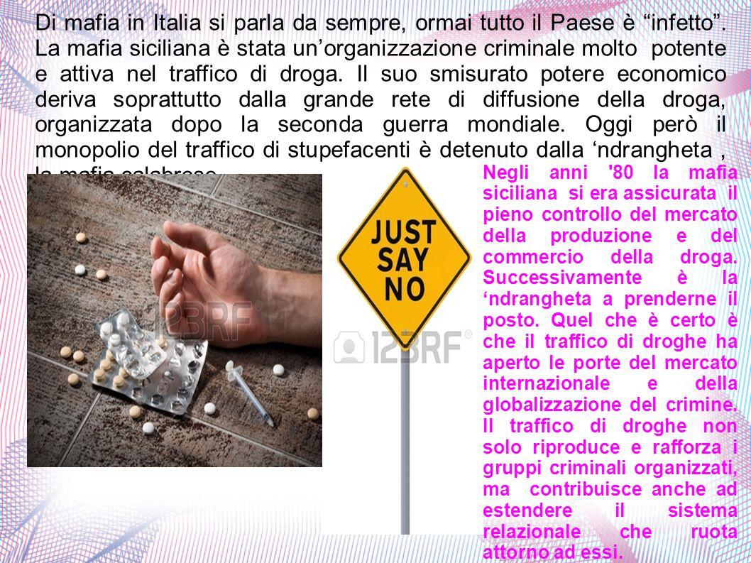 Di mafia in Italia si parla da sempre, ormai tutto il Paese è infetto .