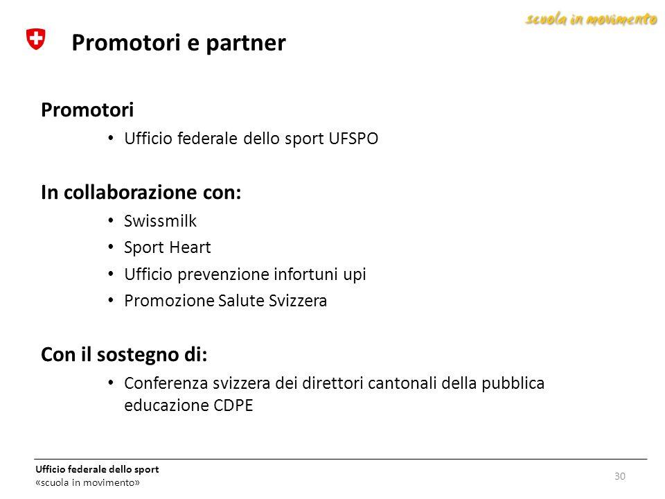 Ufficio federale dello sport «scuola in movimento» Promotori Ufficio federale dello sport UFSPO In collaborazione con: Swissmilk Sport Heart Ufficio p