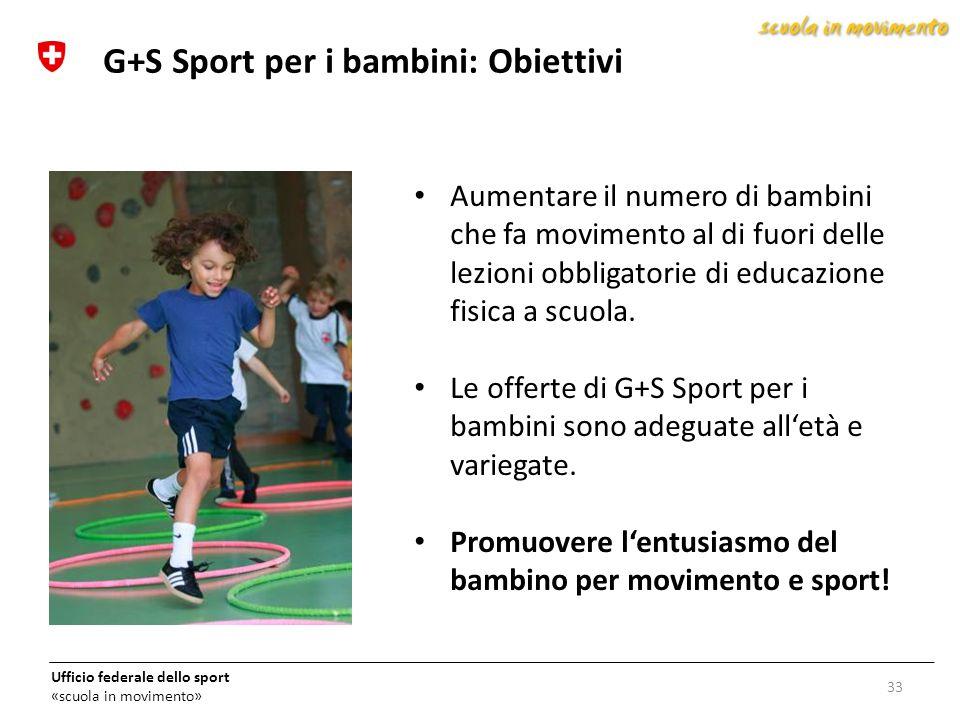 Ufficio federale dello sport «scuola in movimento» Aumentare il numero di bambini che fa movimento al di fuori delle lezioni obbligatorie di educazion