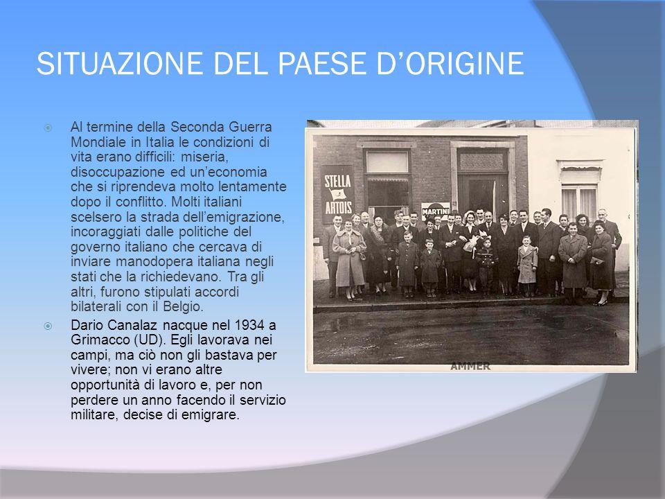 SITUAZIONE DEL PAESE D'ORIGINE  Al termine della Seconda Guerra Mondiale in Italia le condizioni di vita erano difficili: miseria, disoccupazione ed un'economia che si riprendeva molto lentamente dopo il conflitto.