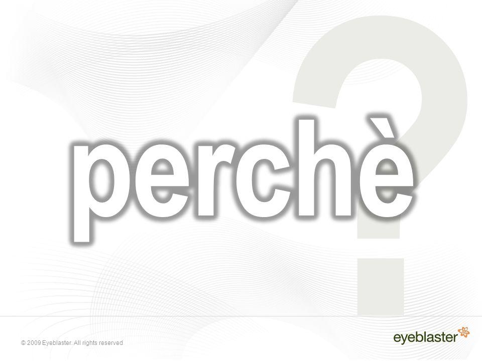 © 2009 Eyeblaster. All rights reserved ?