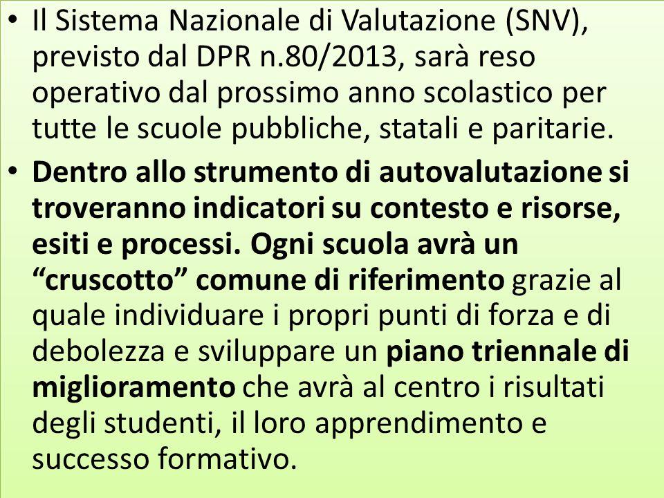 Il Sistema Nazionale di Valutazione (SNV), previsto dal DPR n.80/2013, sarà reso operativo dal prossimo anno scolastico per tutte le scuole pubbliche,