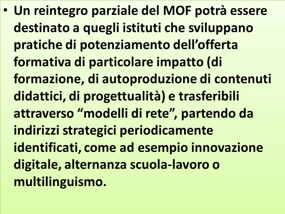 Un reintegro parziale del MOF potrà essere destinato a quegli istituti che sviluppano pratiche di potenziamento dell'offerta formativa di particolare