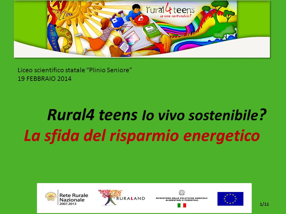 Liceo scientifico statale Plinio Seniore 19 FEBBRAIO 2014 Rural4 teens Io vivo sostenibile .