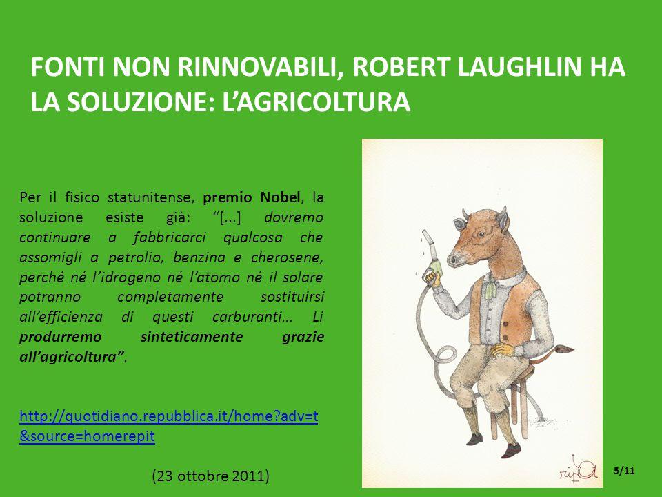 """FONTI NON RINNOVABILI, ROBERT LAUGHLIN HA LA SOLUZIONE: L'AGRICOLTURA Per il fisico statunitense, premio Nobel, la soluzione esiste già: """"[...] dovrem"""