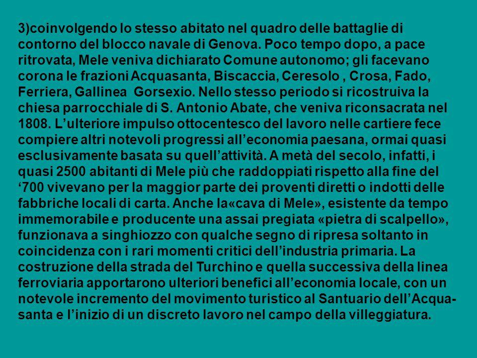3)coinvolgendo lo stesso abitato nel quadro delle battaglie di contorno del blocco navale di Genova.