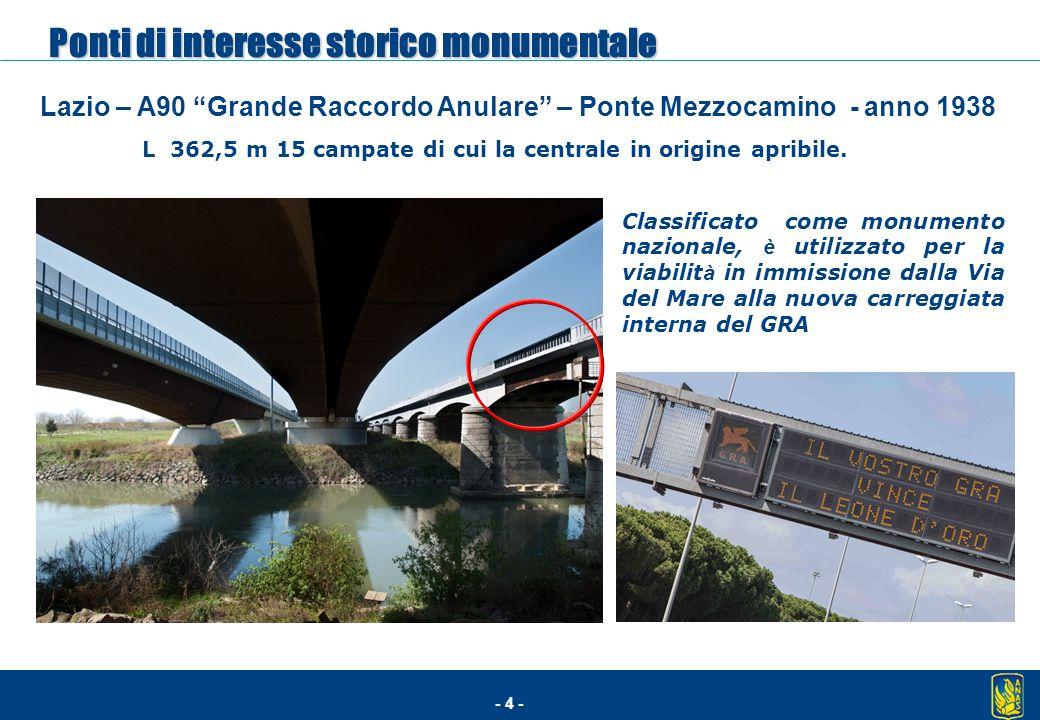 """- 4 - Lazio – A90 """"Grande Raccordo Anulare"""" – Ponte Mezzocamino - anno 1938 Classificato come monumento nazionale, è utilizzato per la viabilit à in i"""