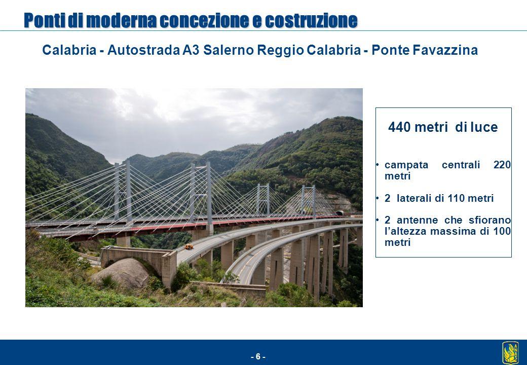 - 6 - Calabria - Autostrada A3 Salerno Reggio Calabria - Ponte Favazzina 440 metri di luce campata centrali 220 metri 2 laterali di 110 metri 2 antenn