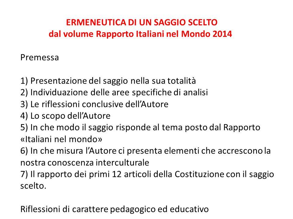 ERMENEUTICA DI UN SAGGIO SCELTO dal volume Rapporto Italiani nel Mondo 2014 Premessa 1) Presentazione del saggio nella sua totalità 2) Individuazione