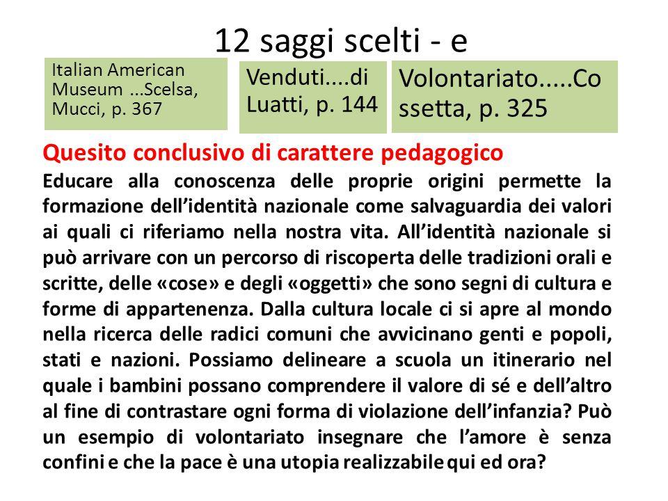 12 saggi scelti - e Italian American Museum...Scelsa, Mucci, p. 367 Volontariato.....Co ssetta, p. 325 Venduti....di Luatti, p. 144 Quesito conclusivo