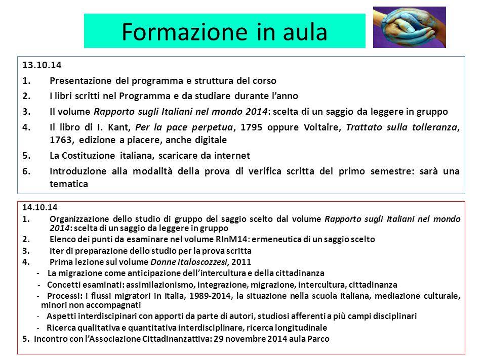 Formazione in aula 13.10.14 1.Presentazione del programma e struttura del corso 2.I libri scritti nel Programma e da studiare durante l'anno 3.Il volu