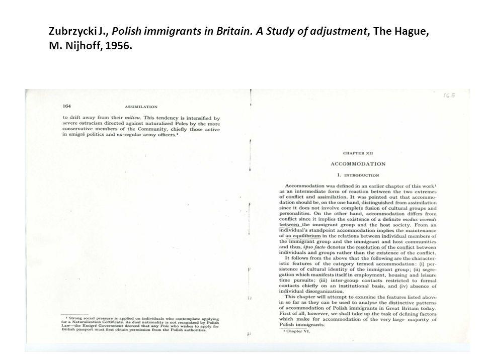 Concepts Zubrzycki J., Polish immigrants in Britain. A Study of adjustment, The Hague, M. Nijhoff, 1956.