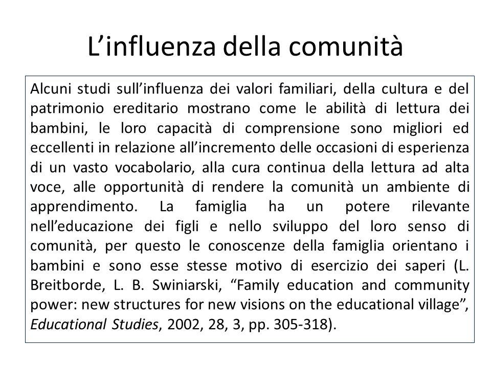 L'influenza della comunità Alcuni studi sull'influenza dei valori familiari, della cultura e del patrimonio ereditario mostrano come le abilità di let