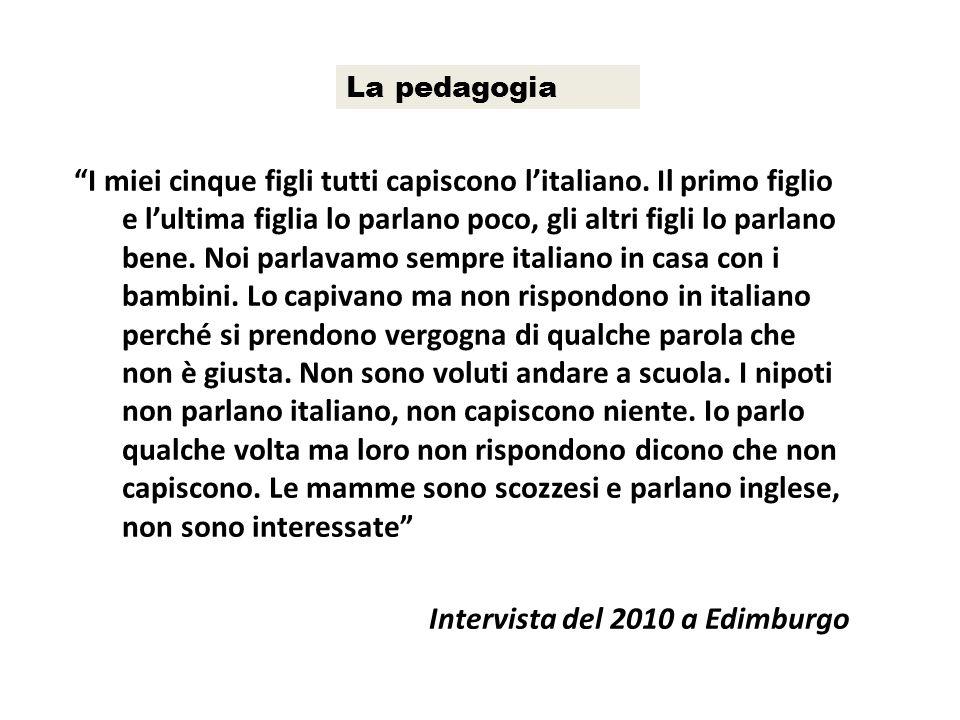 """La pedagogia """"I miei cinque figli tutti capiscono l'italiano. Il primo figlio e l'ultima figlia lo parlano poco, gli altri figli lo parlano bene. Noi"""