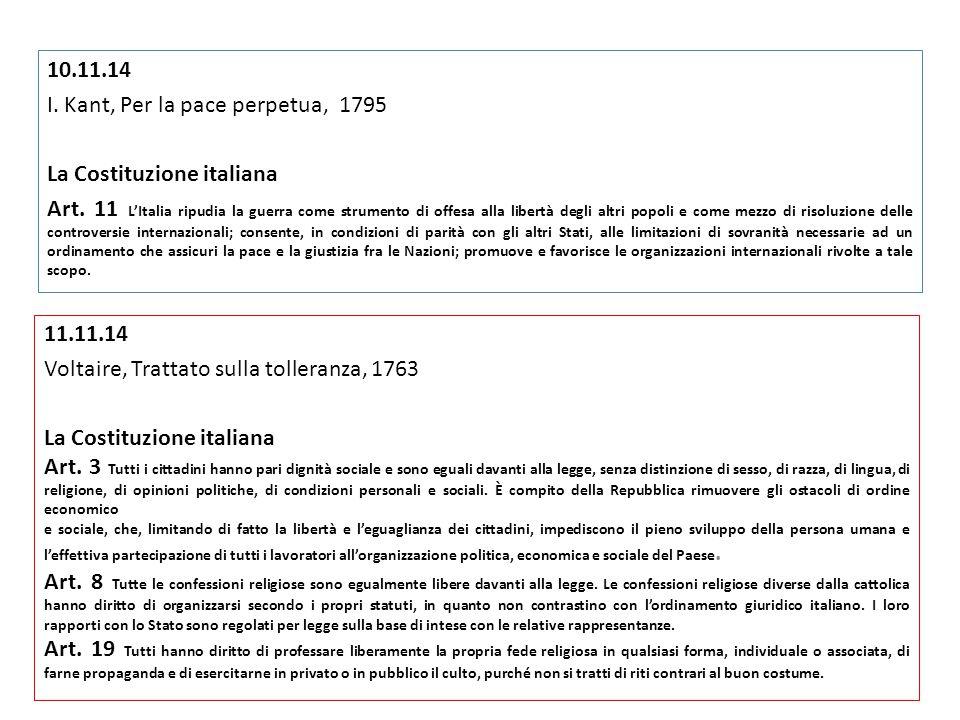10.11.14 I. Kant, Per la pace perpetua, 1795 La Costituzione italiana Art. 11 L'Italia ripudia la guerra come strumento di offesa alla libertà degli a