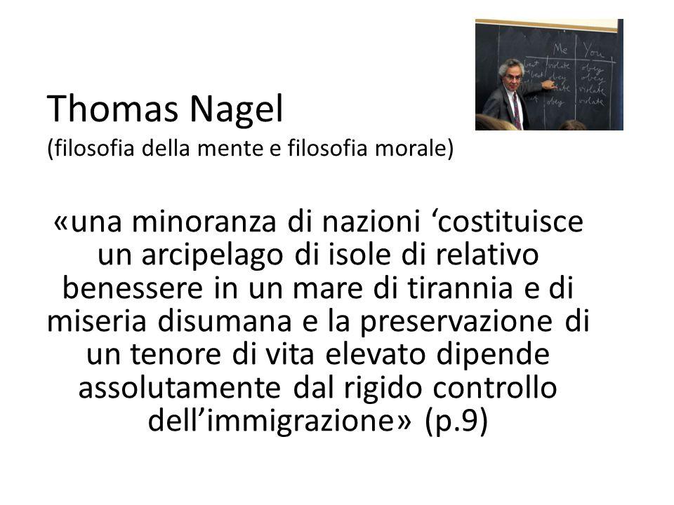 Thomas Nagel (filosofia della mente e filosofia morale) «una minoranza di nazioni 'costituisce un arcipelago di isole di relativo benessere in un mare