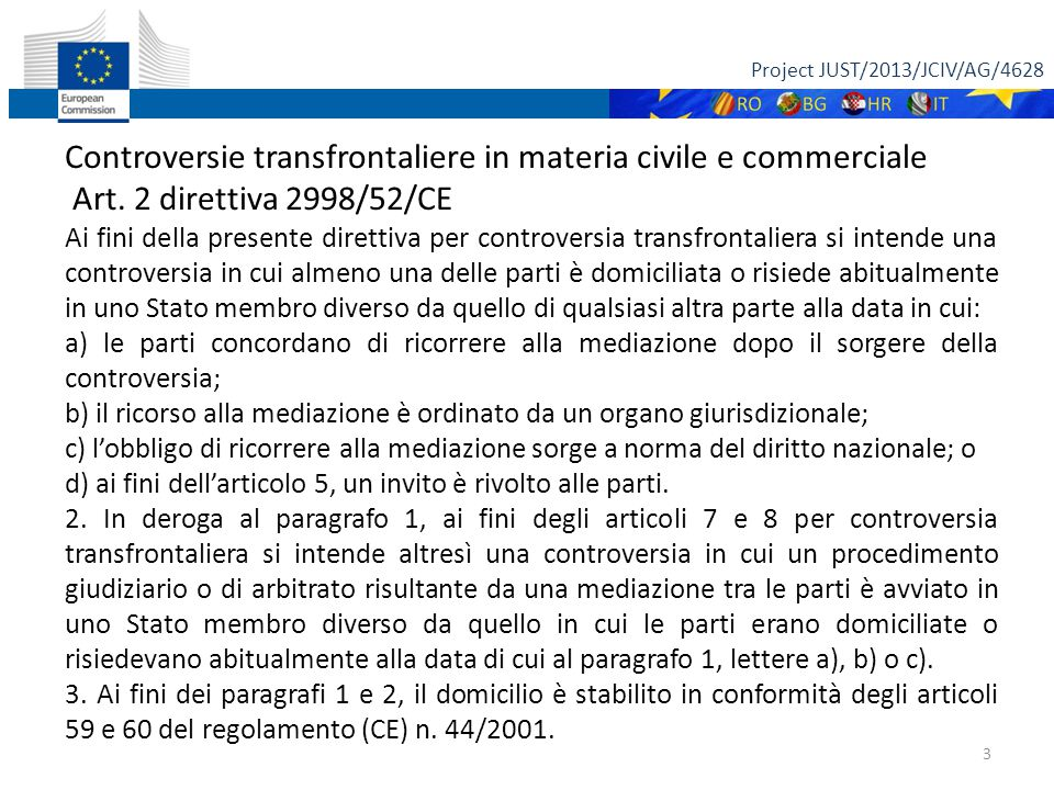 Project JUST/2013/JCIV/AG/4628 3 Controversie transfrontaliere in materia civile e commerciale Art.