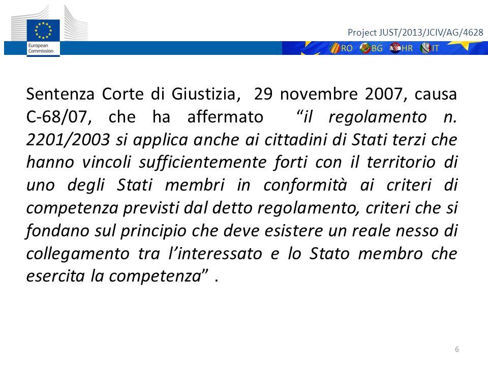 Project JUST/2013/JCIV/AG/4628 6 Sentenza Corte di Giustizia, 29 novembre 2007, causa C-68/07, che ha affermato il regolamento n.